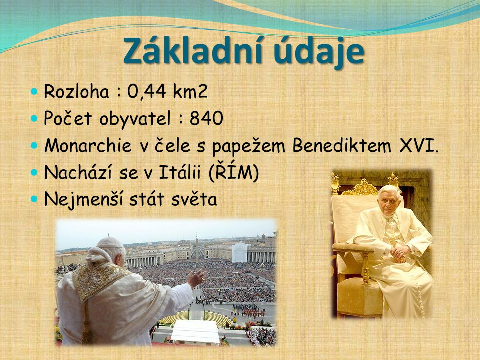 Základní údaje Rozloha : 0,44 km2 Počet obyvatel : 840
