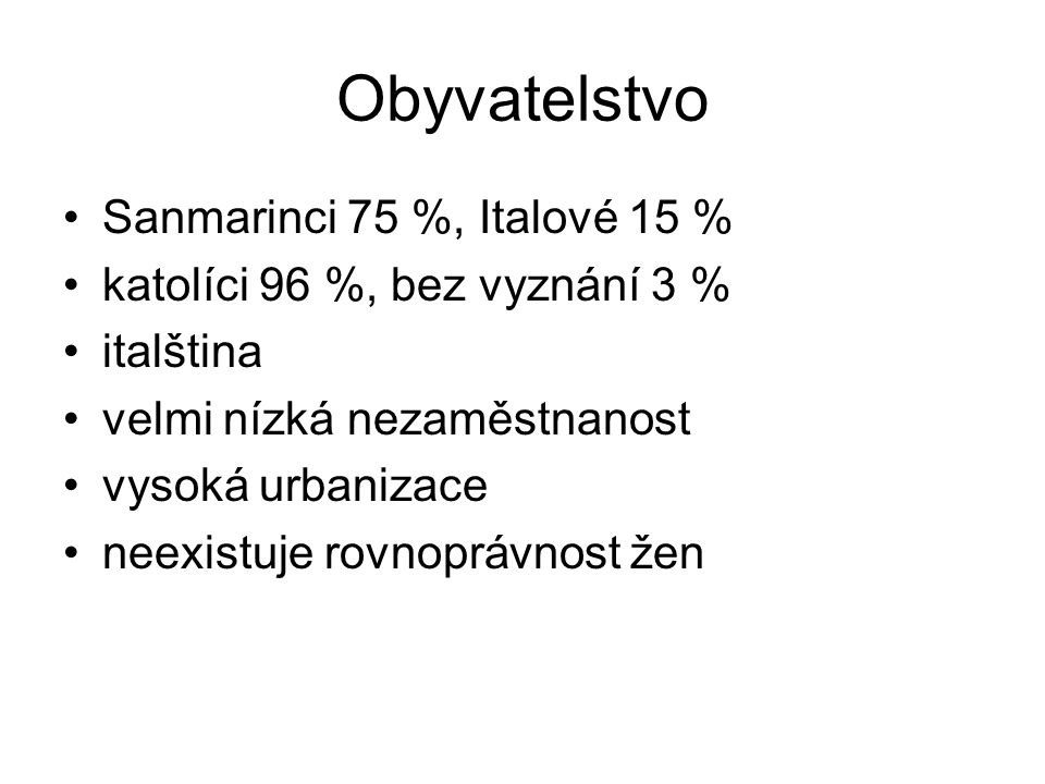 Obyvatelstvo Sanmarinci 75 %, Italové 15 %