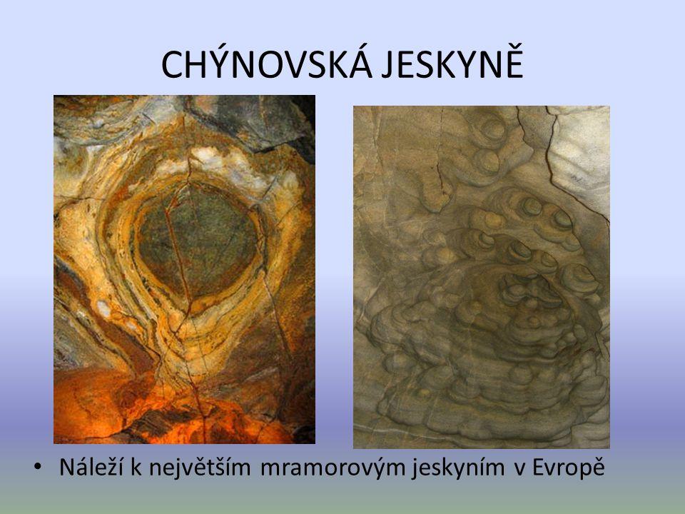 CHÝNOVSKÁ JESKYNĚ Náleží k největším mramorovým jeskyním v Evropě