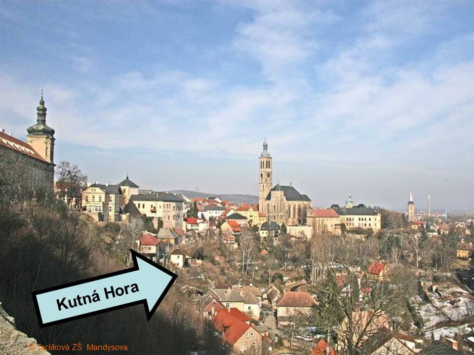 Kutná Hora © Taclíková ZŠ Mandysova