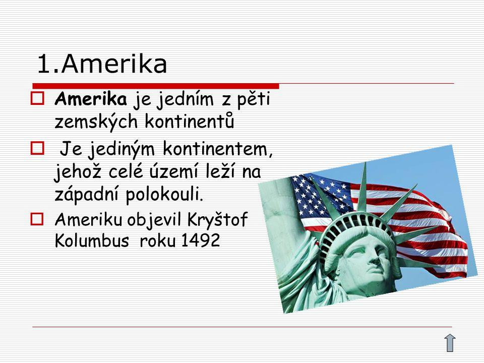 1.Amerika Amerika je jedním z pěti zemských kontinentů