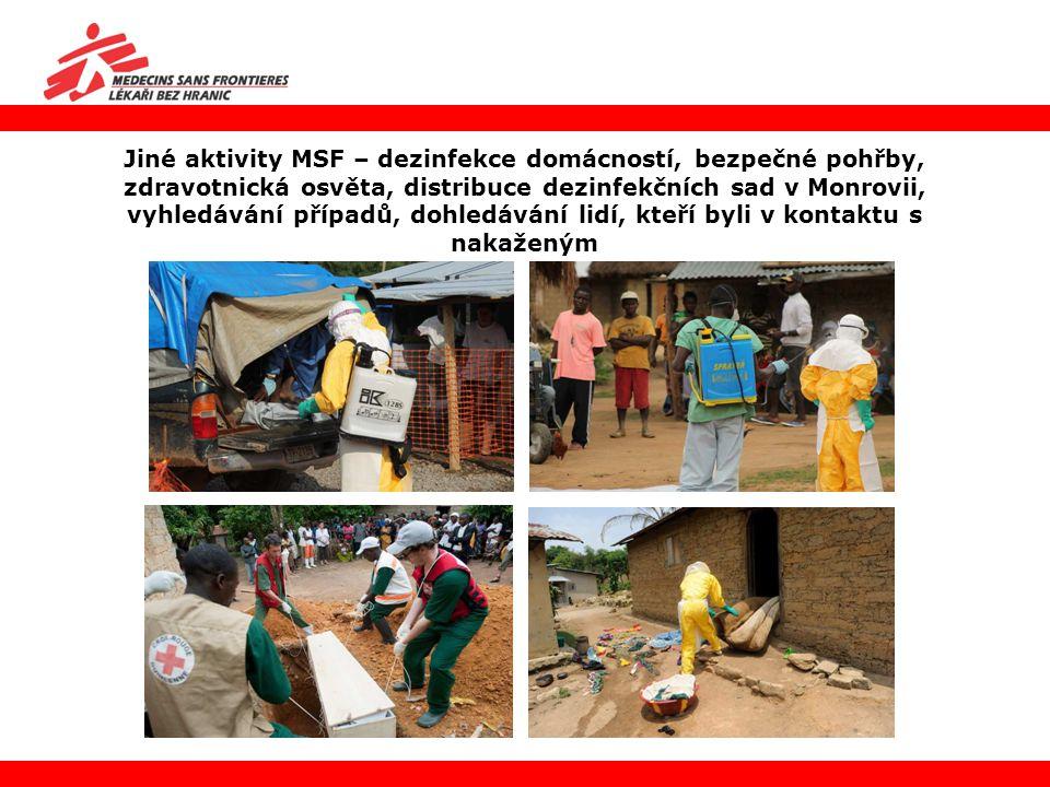 Jiné aktivity MSF – dezinfekce domácností, bezpečné pohřby, zdravotnická osvěta, distribuce dezinfekčních sad v Monrovii, vyhledávání případů, dohledávání lidí, kteří byli v kontaktu s nakaženým