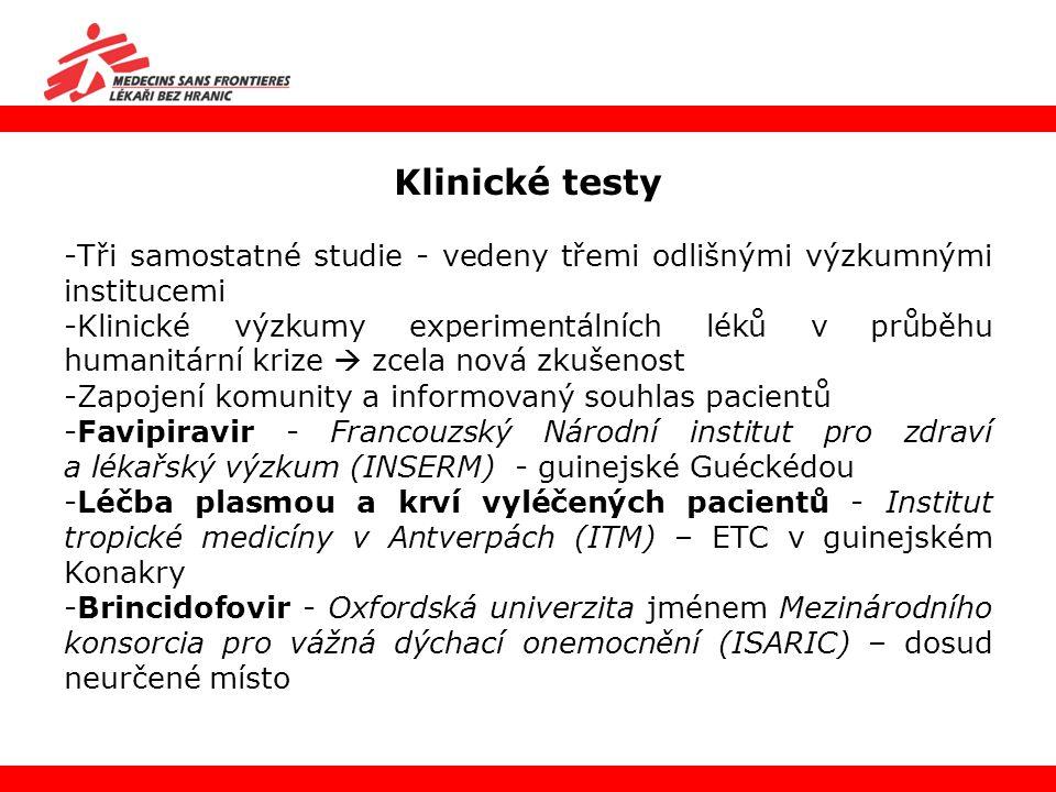 Klinické testy Tři samostatné studie - vedeny třemi odlišnými výzkumnými institucemi.