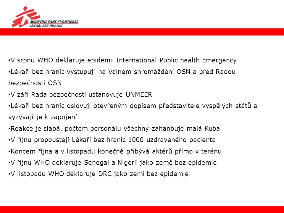 V srpnu WHO deklaruje epidemii International Public health Emergency
