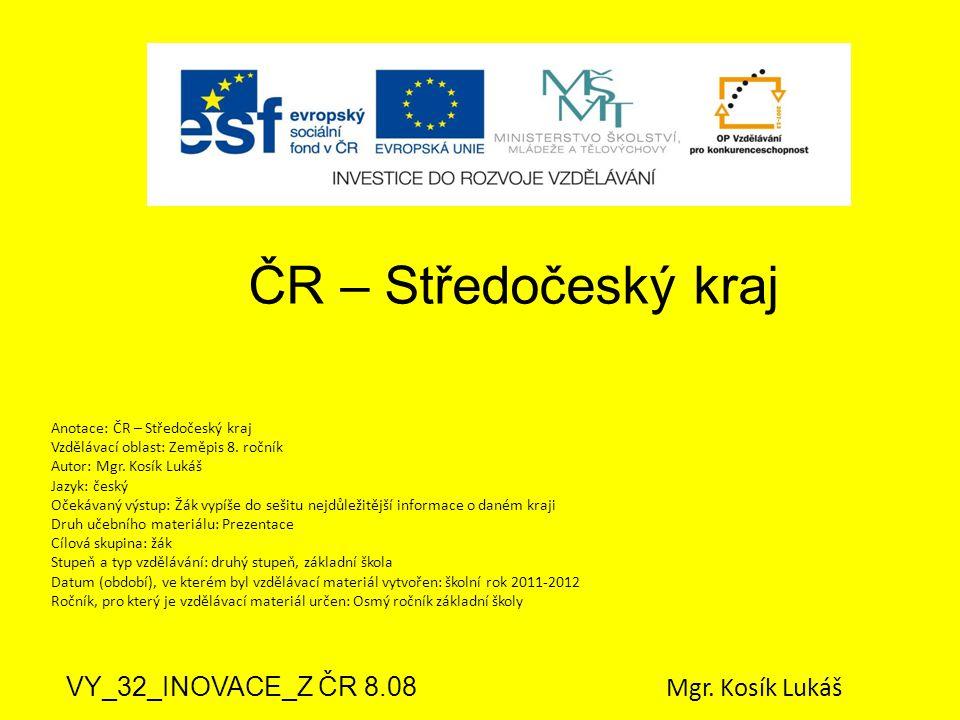 ČR – Středočeský kraj VY_32_INOVACE_Z ČR 8.08 Mgr. Kosík Lukáš