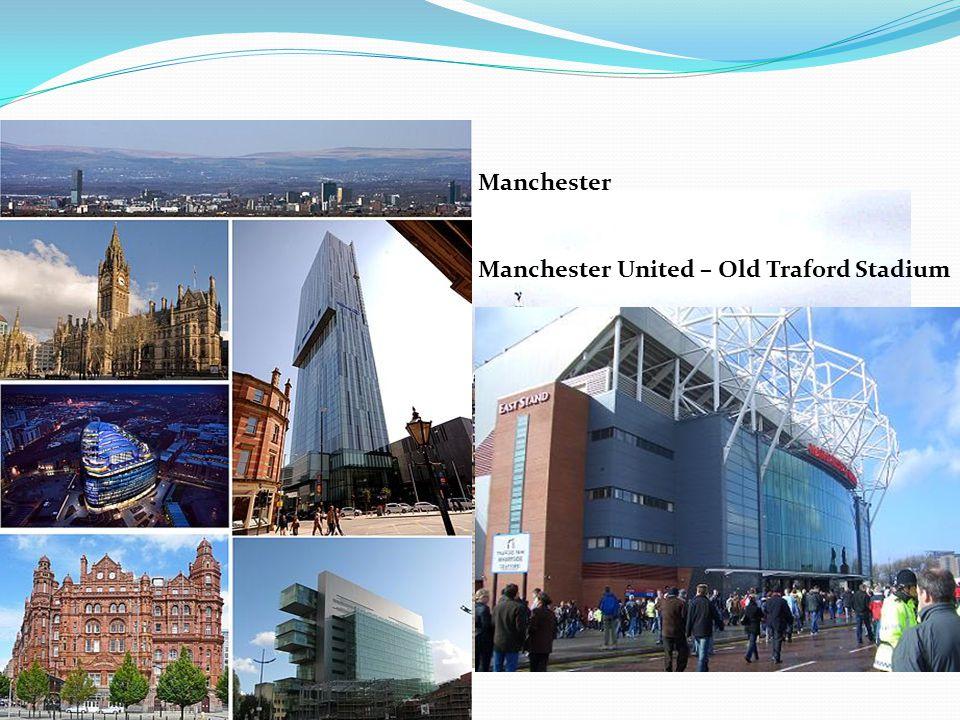 Liverpool - přístav Manchester Manchester United – Old Traford Stadium