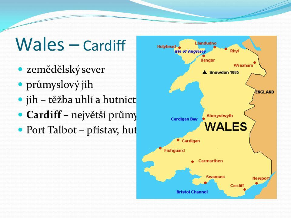 Wales – Cardiff zemědělský sever průmyslový jih