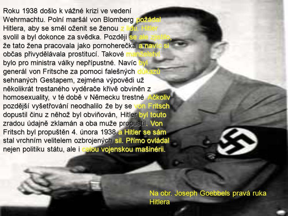 Roku 1938 došlo k vážné krizi ve vedení Wehrmachtu