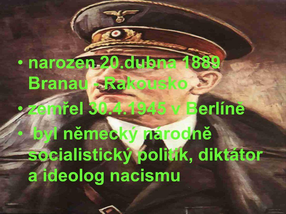 narozen 20.dubna 1889 Branau - Rakousko