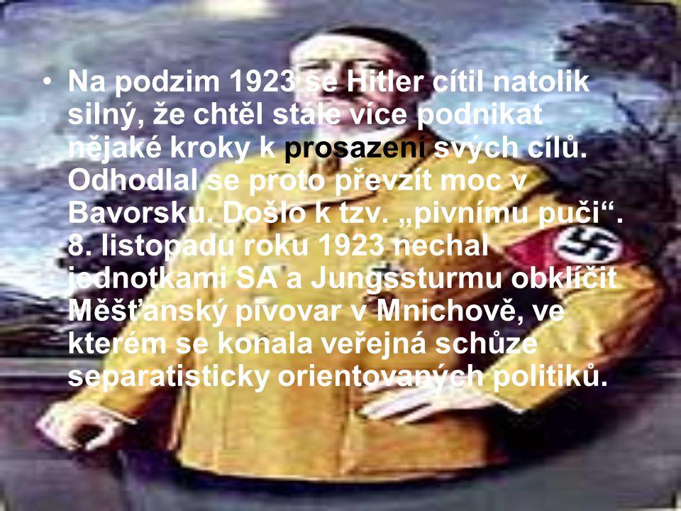 Na podzim 1923 se Hitler cítil natolik silný, že chtěl stále více podnikat nějaké kroky k prosazení svých cílů.