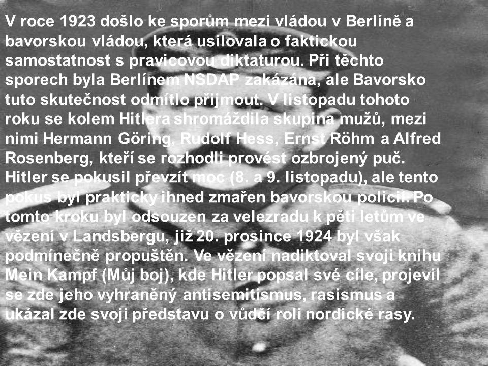 V roce 1923 došlo ke sporům mezi vládou v Berlíně a bavorskou vládou, která usilovala o faktickou samostatnost s pravicovou diktaturou.