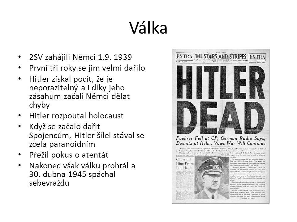 Válka 2SV zahájili Němci 1.9. 1939 První tři roky se jim velmi dařilo