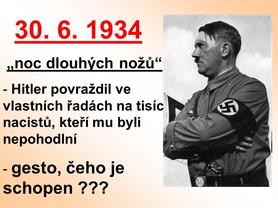 """30. 6. 1934 """"noc dlouhých nožů Hitler povraždil ve vlastních řadách na tisíc nacistů, kteří mu byli nepohodlní."""