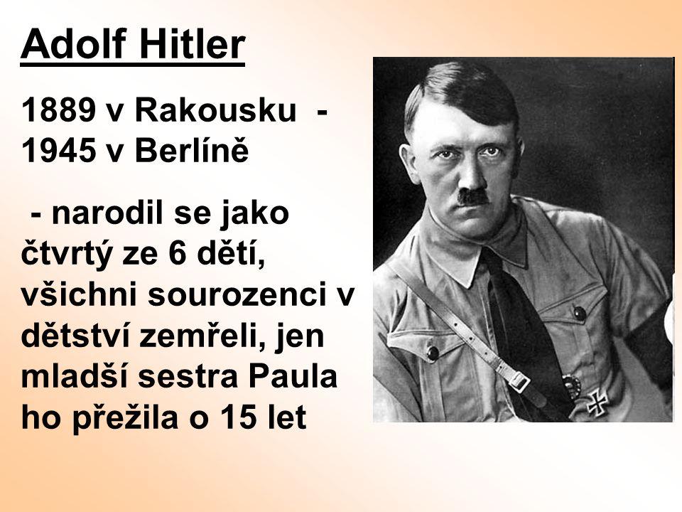 Adolf Hitler 1889 v Rakousku - 1945 v Berlíně