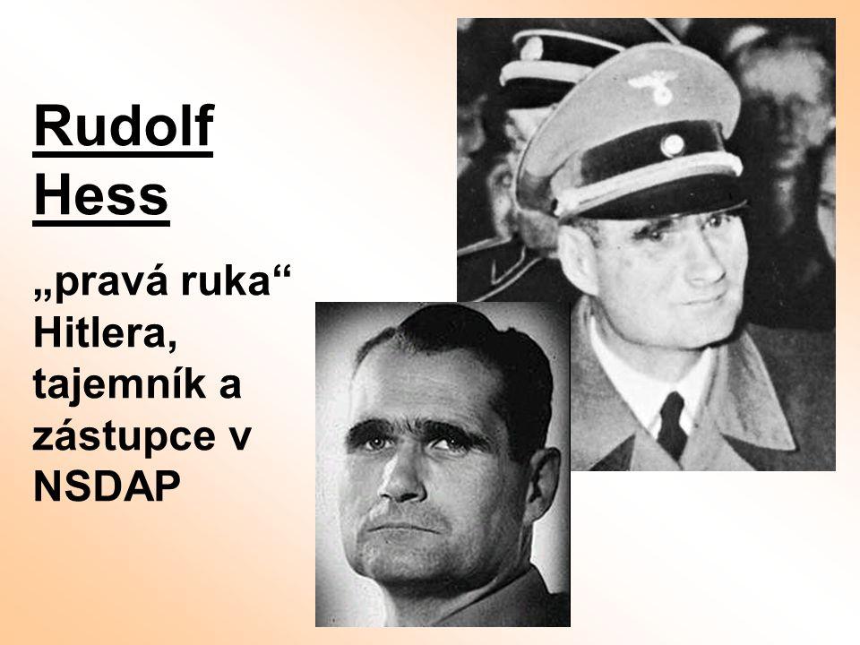 """Rudolf Hess """"pravá ruka Hitlera, tajemník a zástupce v NSDAP"""
