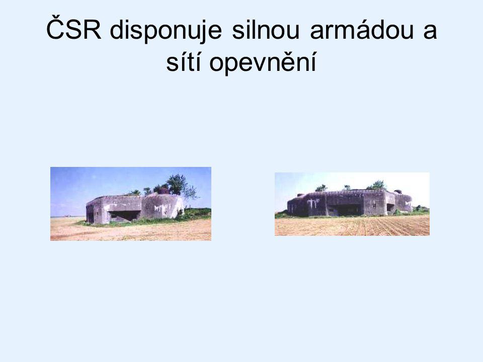 ČSR disponuje silnou armádou a sítí opevnění