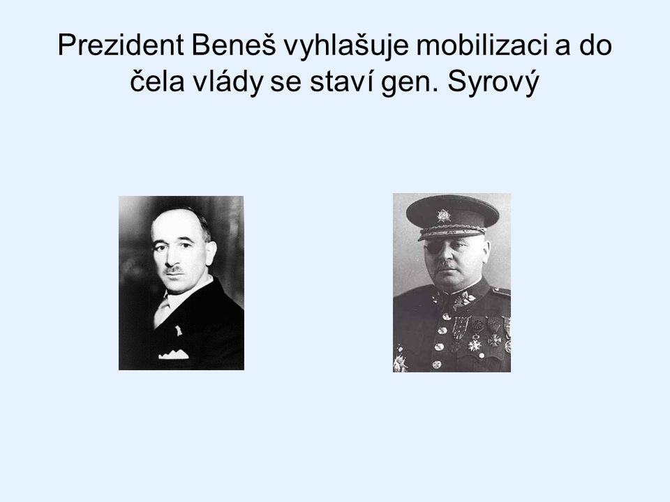 Prezident Beneš vyhlašuje mobilizaci a do čela vlády se staví gen