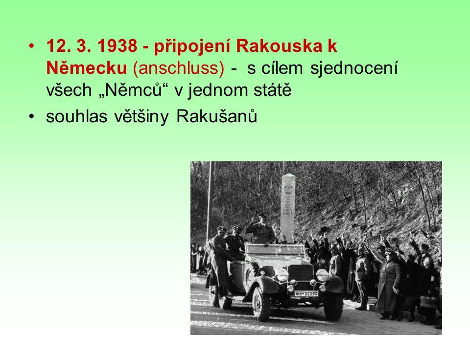 """12. 3. 1938 - připojení Rakouska k Německu (anschluss) - s cílem sjednocení všech """"Němců v jednom státě"""
