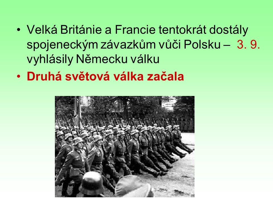 Velká Británie a Francie tentokrát dostály spojeneckým závazkům vůči Polsku – 3. 9. vyhlásily Německu válku
