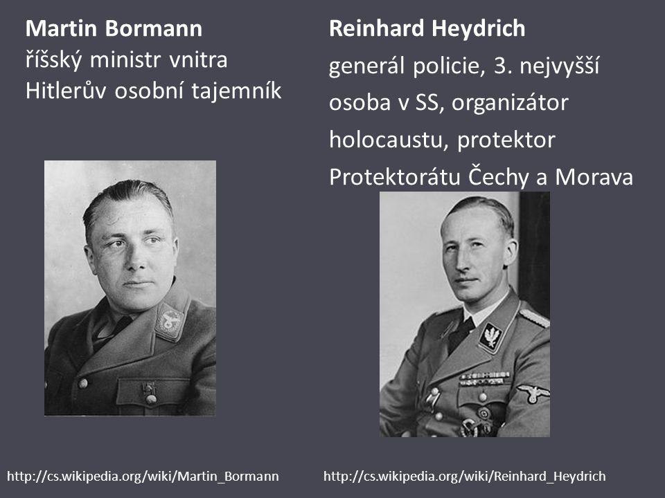 Martin Bormann říšský ministr vnitra Hitlerův osobní tajemník