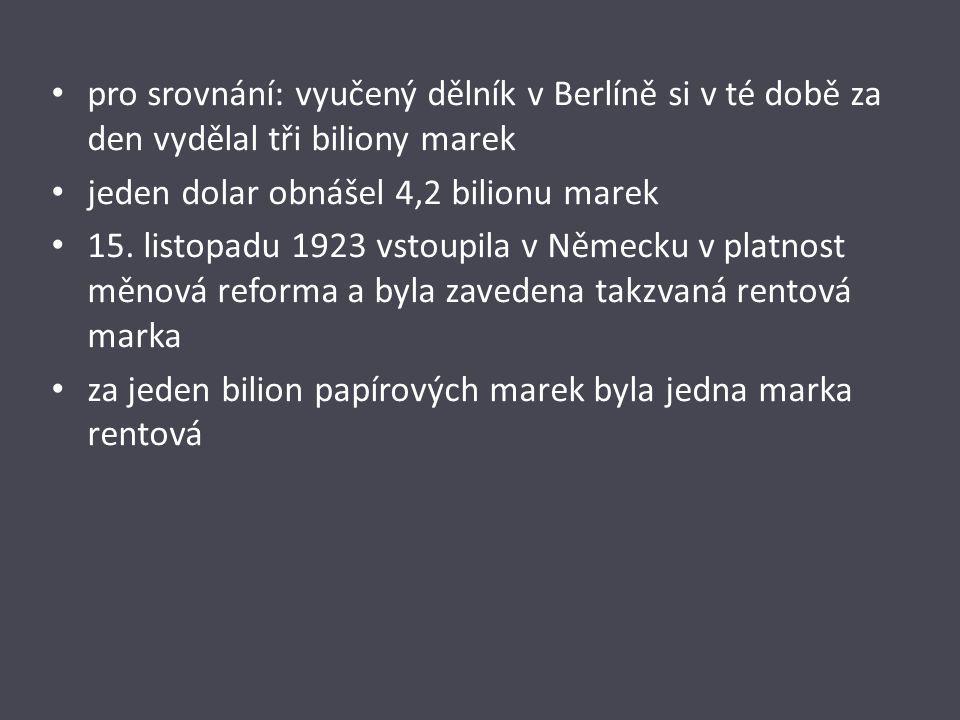 pro srovnání: vyučený dělník v Berlíně si v té době za den vydělal tři biliony marek