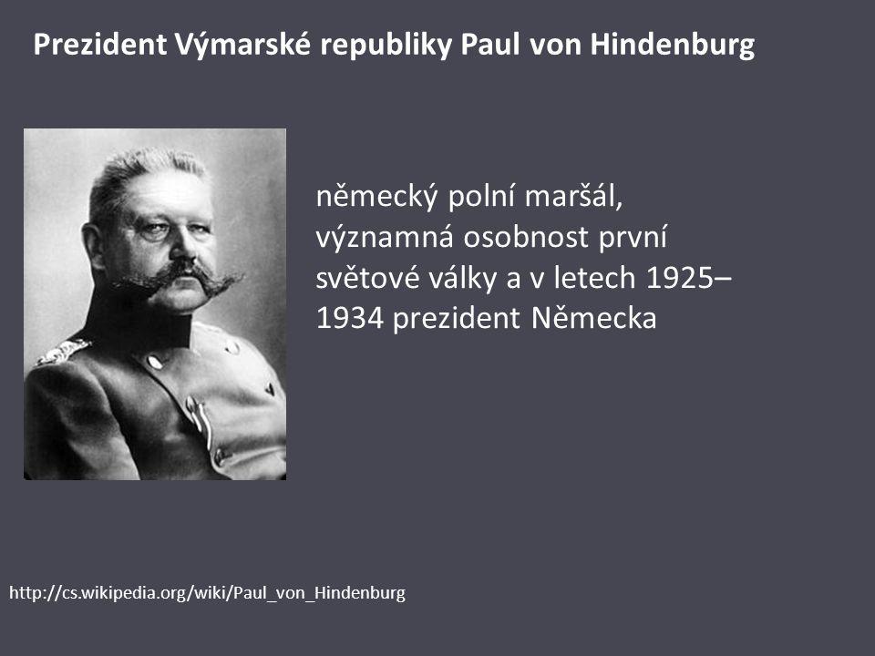 Prezident Výmarské republiky Paul von Hindenburg