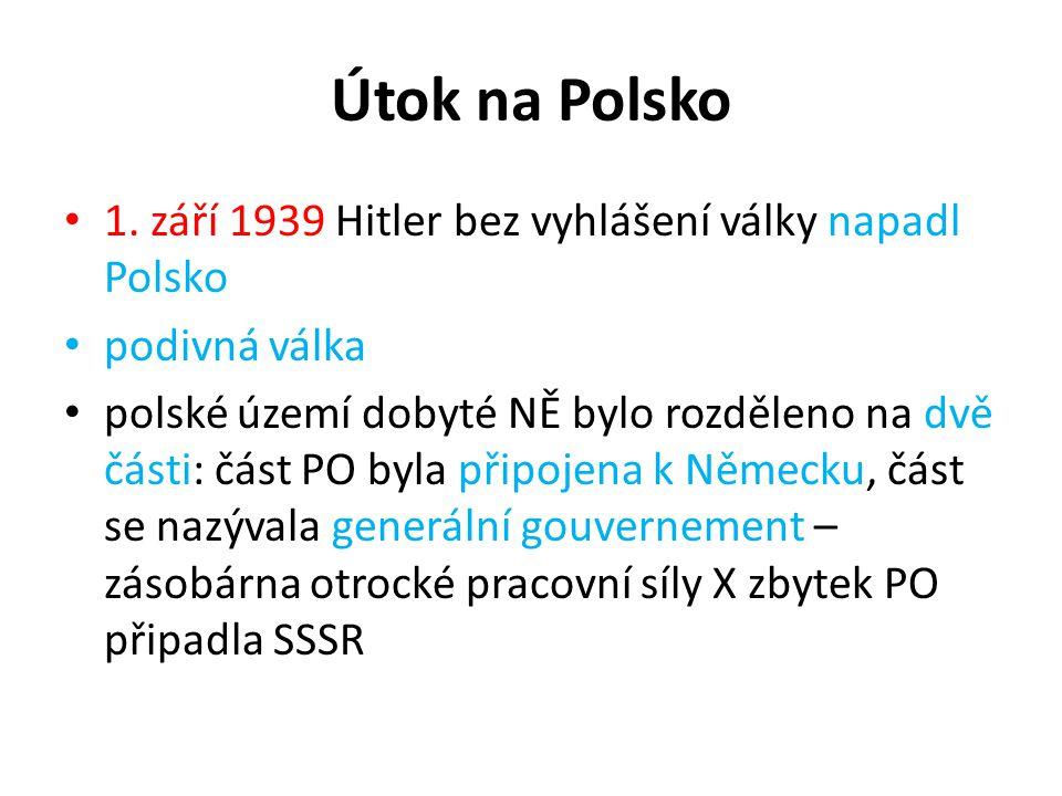 Útok na Polsko 1. září 1939 Hitler bez vyhlášení války napadl Polsko
