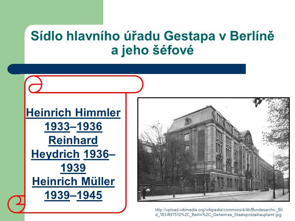 Sídlo hlavního úřadu Gestapa v Berlíně a jeho šéfové