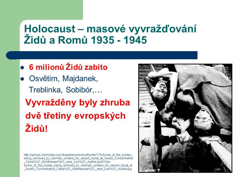 Holocaust – masové vyvražďování Židů a Romů 1935 - 1945