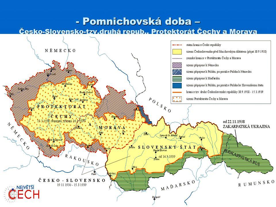 - Pomnichovská doba – Česko-Slovensko-tzv. druhá repub