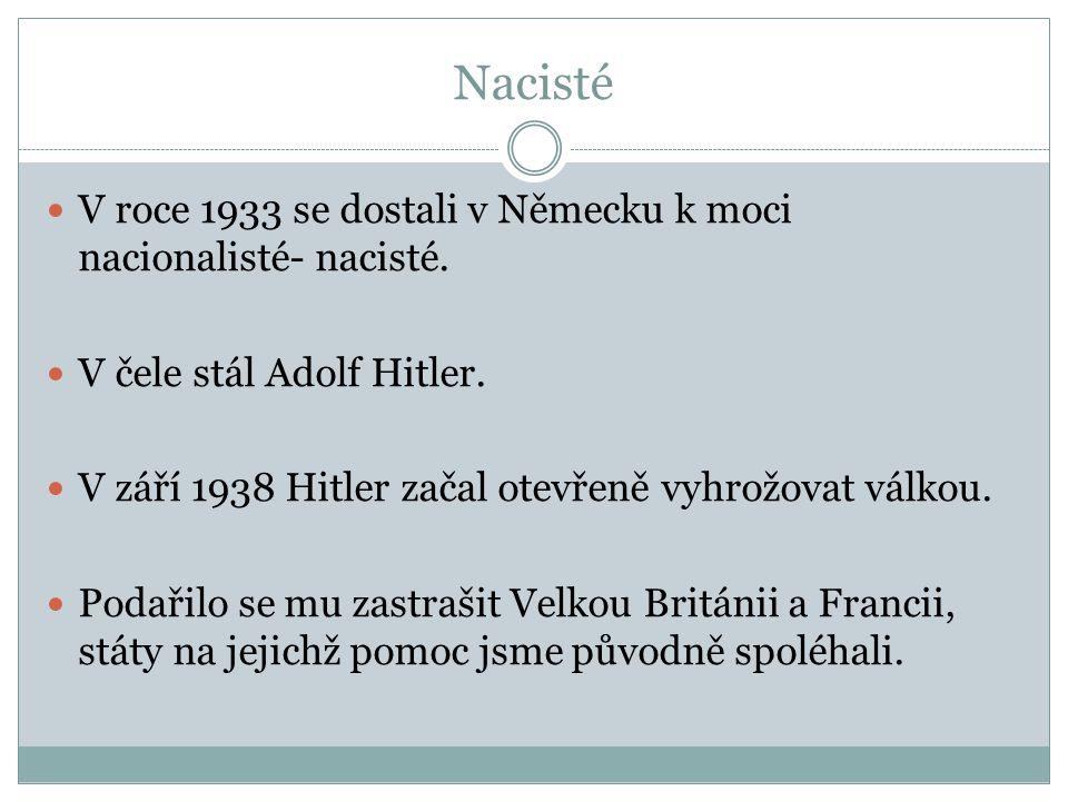 Nacisté V roce 1933 se dostali v Německu k moci nacionalisté- nacisté.