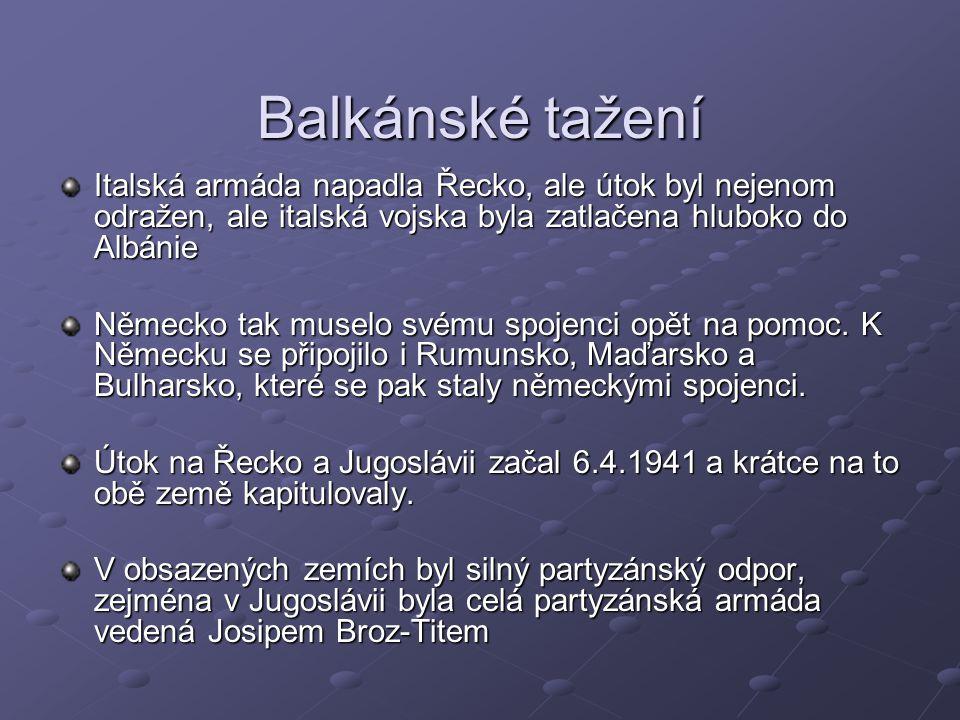 Balkánské tažení Italská armáda napadla Řecko, ale útok byl nejenom odražen, ale italská vojska byla zatlačena hluboko do Albánie.