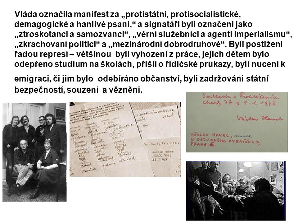 """Vláda označila manifest za """"protistátní, protisocialistické, demagogické a hanlivé psaní, a signatáři byli označeni jako """"ztroskotanci a samozvanci , """"věrní služebníci a agenti imperialismu , """"zkrachovaní politici a """"mezinárodní dobrodruhové ."""
