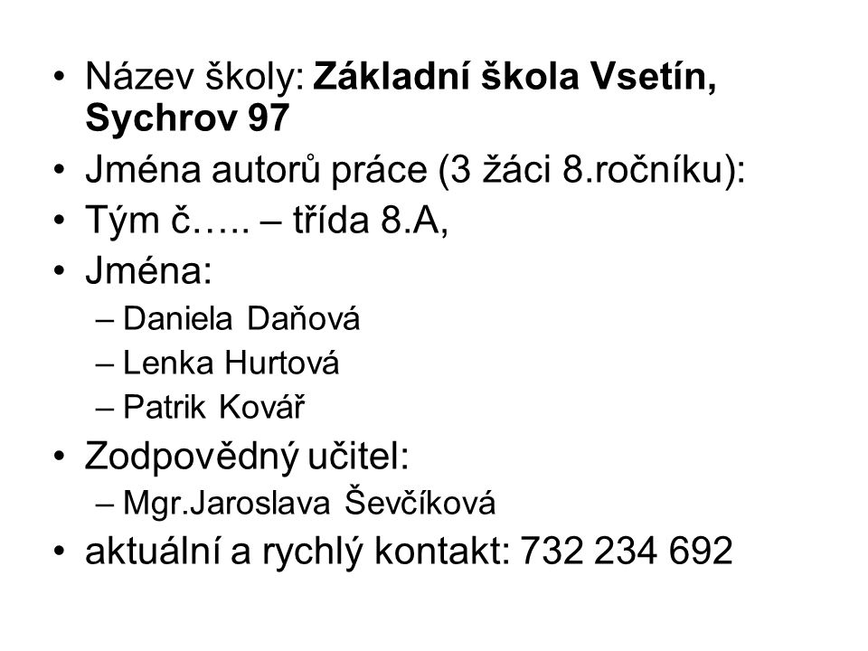 Název školy: Základní škola Vsetín, Sychrov 97