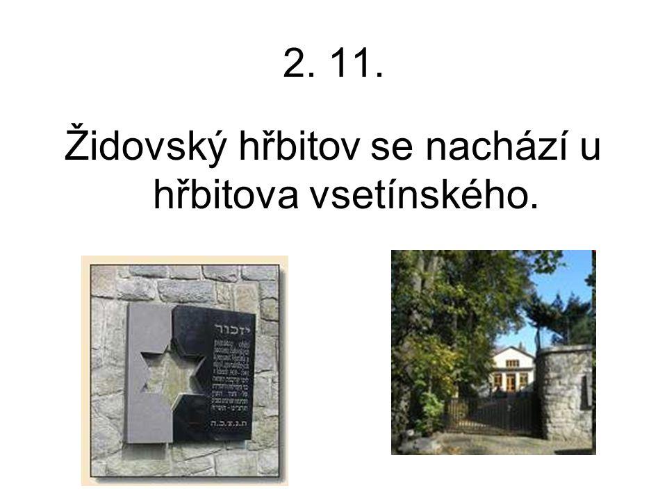 Židovský hřbitov se nachází u hřbitova vsetínského.