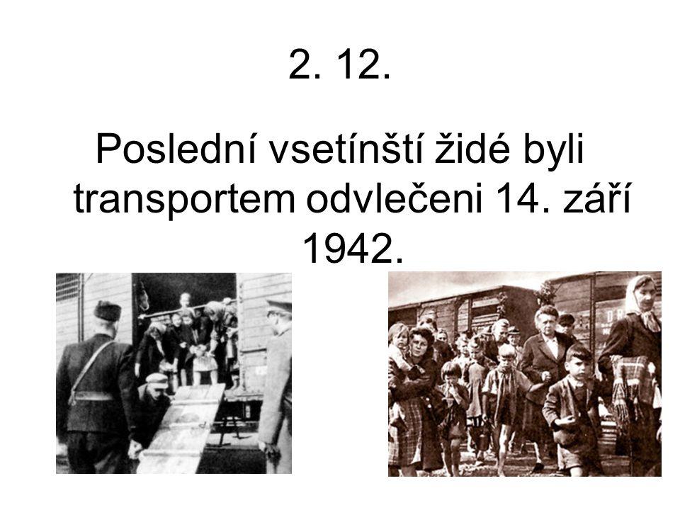 Poslední vsetínští židé byli transportem odvlečeni 14. září 1942.