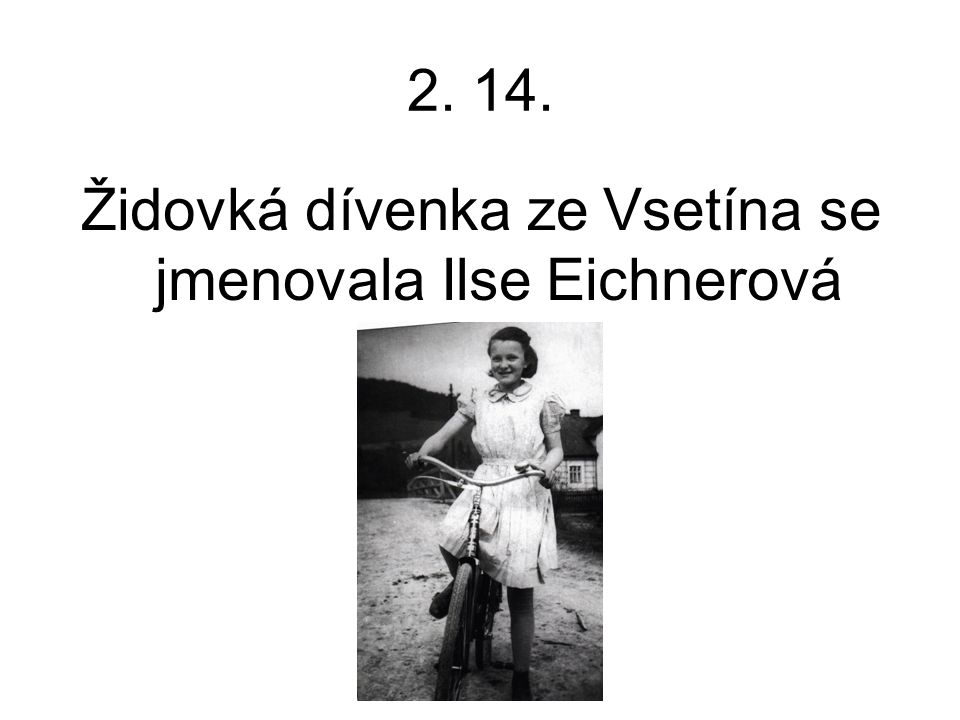 Židovká dívenka ze Vsetína se jmenovala Ilse Eichnerová
