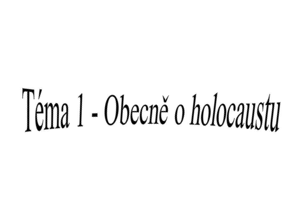 Téma 1 - Obecně o holocaustu