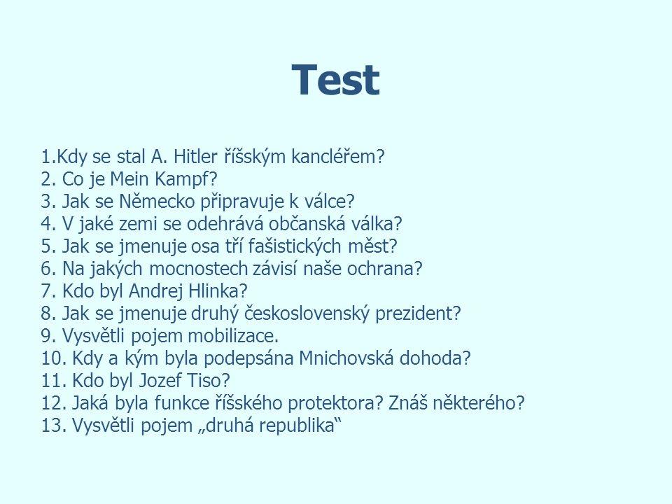 Test 1.Kdy se stal A. Hitler říšským kancléřem 2. Co je Mein Kampf