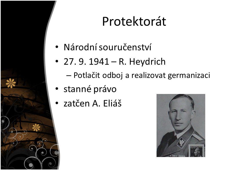 Protektorát Národní souručenství 27. 9. 1941 – R. Heydrich