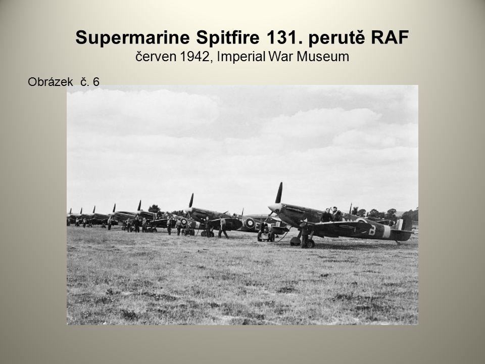 Supermarine Spitfire 131. perutě RAF červen 1942, Imperial War Museum