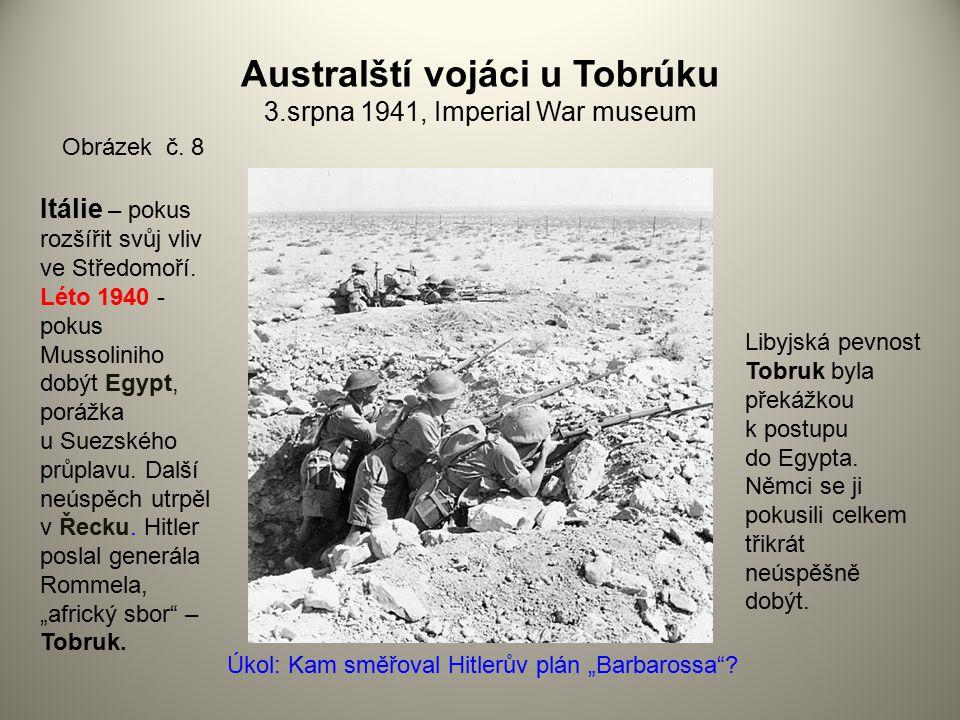 Australští vojáci u Tobrúku 3.srpna 1941, Imperial War museum