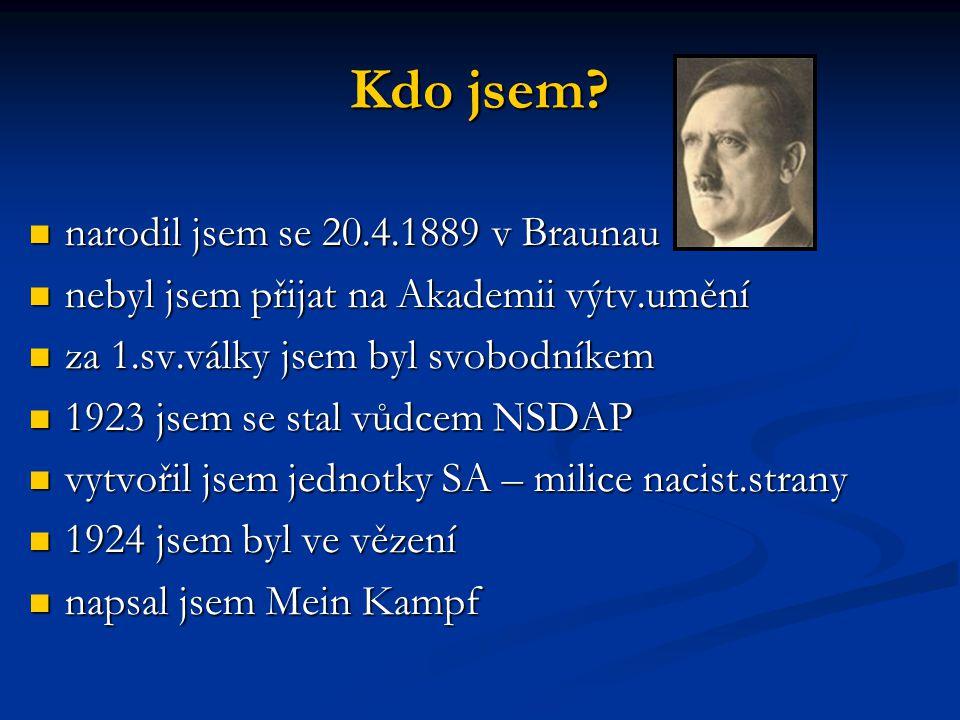 Kdo jsem narodil jsem se 20.4.1889 v Braunau