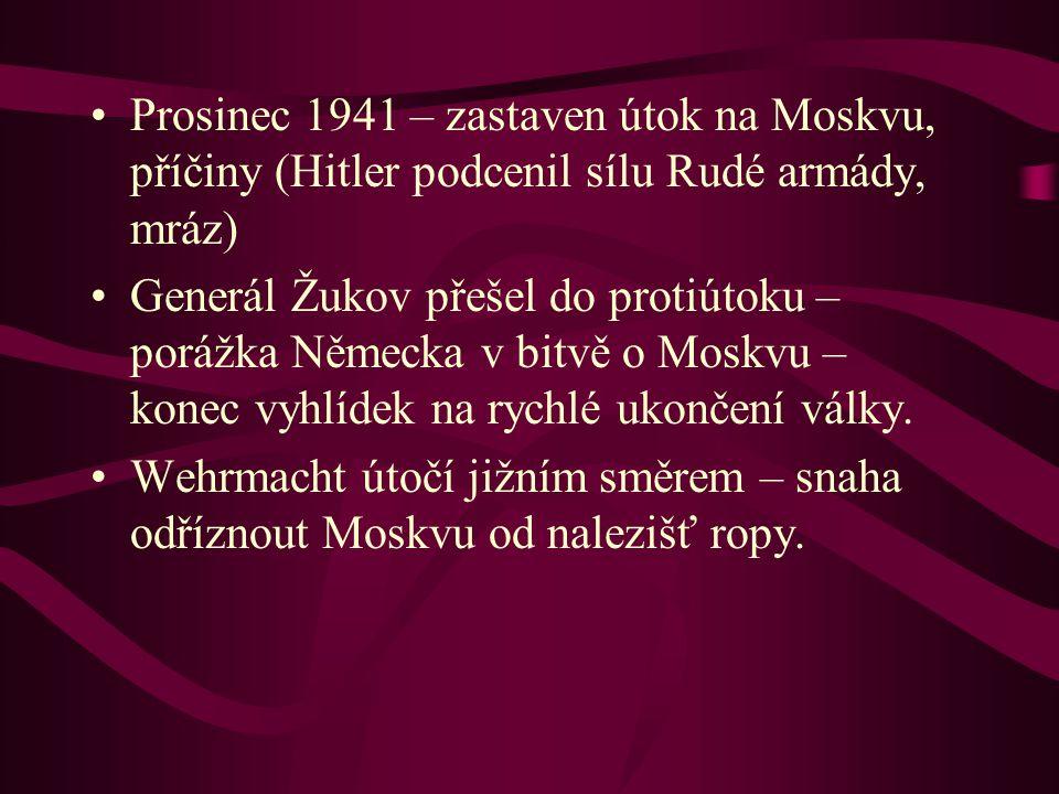 Prosinec 1941 – zastaven útok na Moskvu, příčiny (Hitler podcenil sílu Rudé armády, mráz)
