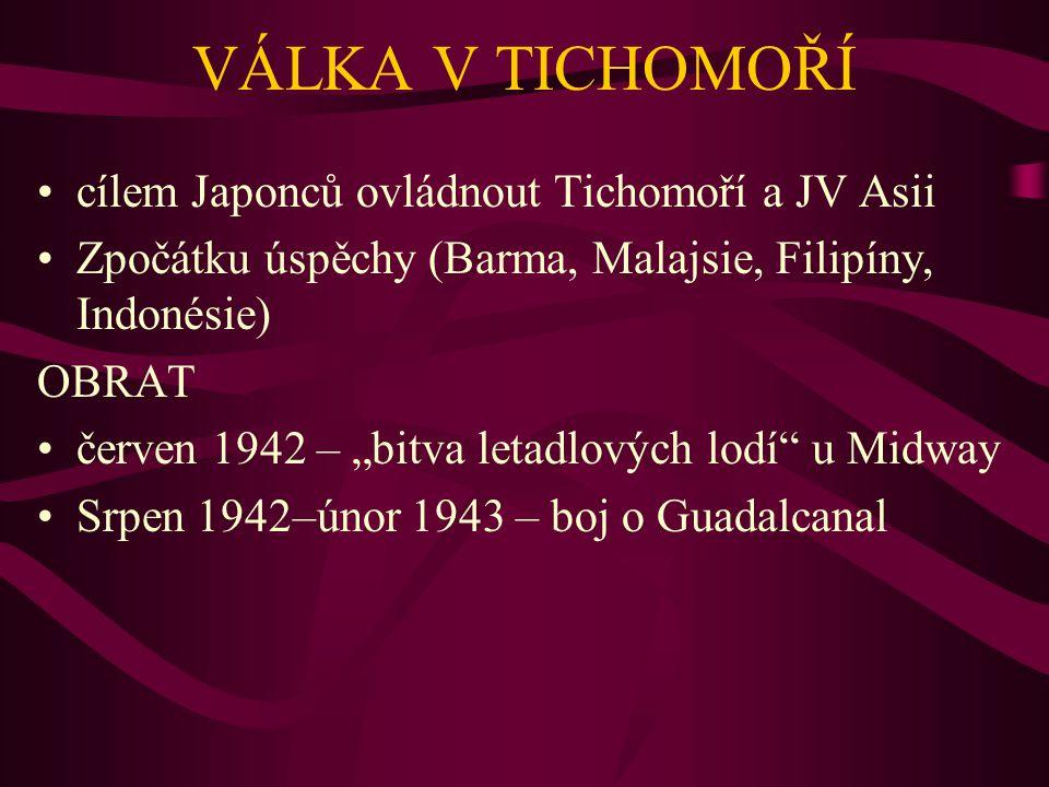 VÁLKA V TICHOMOŘÍ cílem Japonců ovládnout Tichomoří a JV Asii