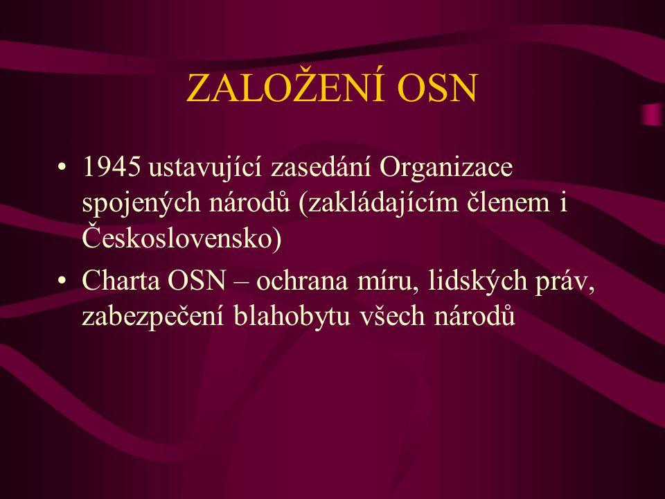 ZALOŽENÍ OSN 1945 ustavující zasedání Organizace spojených národů (zakládajícím členem i Československo)