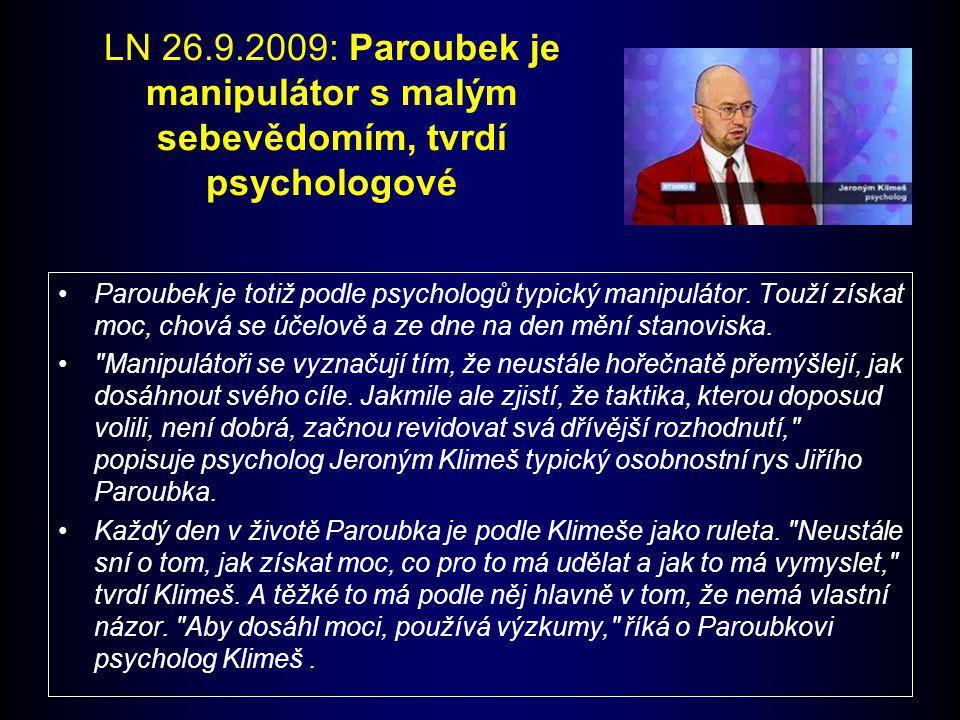 LN 26.9.2009: Paroubek je manipulátor s malým sebevědomím, tvrdí psychologové