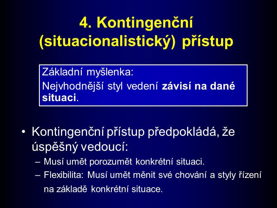 4. Kontingenční (situacionalistický) přístup