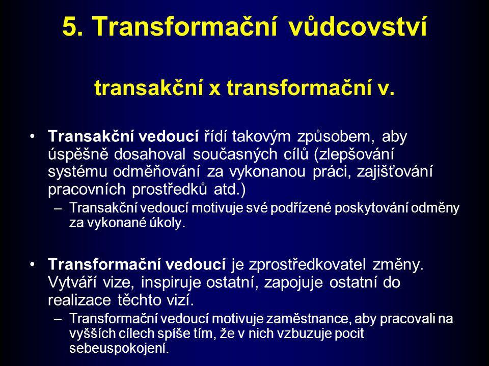 5. Transformační vůdcovství transakční x transformační v.