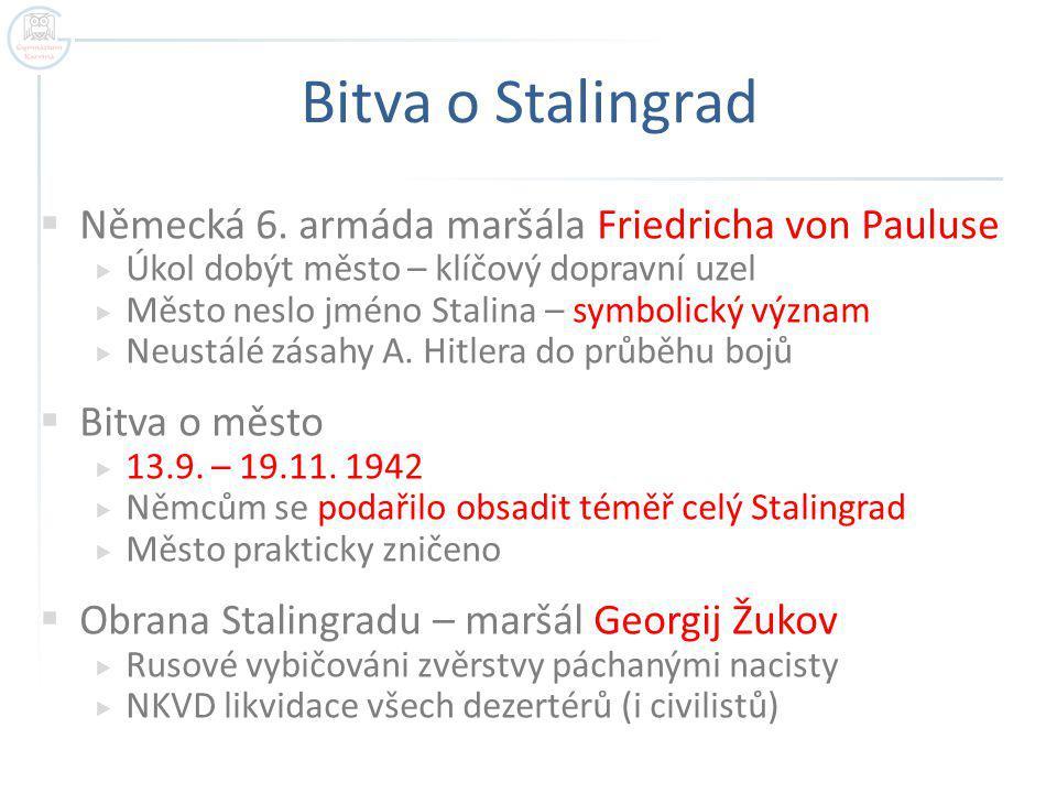 Bitva o Stalingrad Německá 6. armáda maršála Friedricha von Pauluse